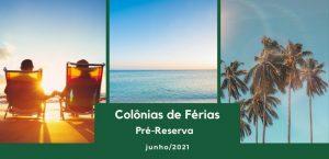 Colônias de Férias: Pré-reserva para junho de 2021