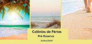Colônias de Férias: Pré-Reserva para Julho de 2021