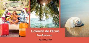 Colônias de Férias: Pré-Reserva para Agosto
