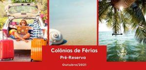 Colônias de Férias - Pré-reserva para outubro 2021